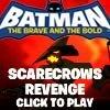 Batman the Scarecrow's Revenge